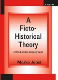 A Ficto-Historical Theory of the London Underground (eBook, PDF)