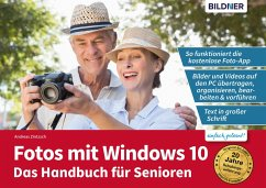 Fotos mit Windows 10 - Das Handbuch für Senioren: Fotos und Videos bearbeiten und organisieren (eBook, PDF) - Zintzsch, Andreas