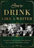 How to Drink Like a Writer (eBook, ePUB)