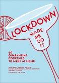 Lockdown Made Me Do It: 60 quarantine cocktails to make at home (eBook, ePUB)