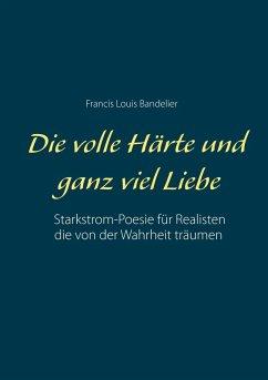 Die volle Härte und ganz viel Liebe (eBook, ePUB) - Bandelier, Francis Louis