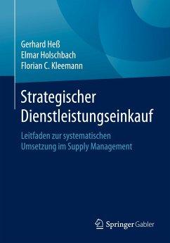 Strategischer Dienstleistungseinkauf - Heß, Gerhard;Holschbach, Elmar;Kleemann, Florian C.