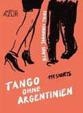 Tango ohne Argentinien. 111 Shorts