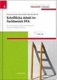 Schriftliche Arbeit im Fachbereich PFA Eine Herausforderung für Lehrerinnen und Lehrer der Pflegefachassistenz