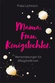 Mama. Frau. Königstochter. (eBook, ePUB)
