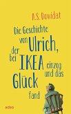 Die Geschichte von Ulrich, der bei Ikea einzog und das Glück fand (eBook, ePUB)