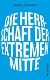Die Herrschaft der extremen Mitte (eBook, ePUB)