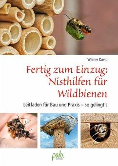 Fertig zum Einzug: Nisthilfen für Wildbienen (eBook, ePUB) - David, Werner