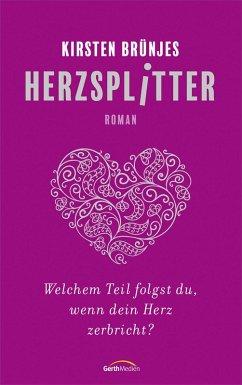 Herzsplitter (eBook, ePUB) - Brünjes, Kirsten