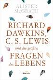 Richard Dawkins, C. S. Lewis und die großen Fragen des Lebens (eBook, ePUB)
