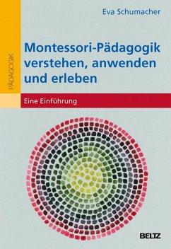 Montessori-Pädagogik verstehen, anwenden und erleben (eBook, PDF) - Schumacher, Eva