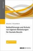 Selbstfürsorge und Schutz vor eigenen Belastungen für Soziale Berufe (eBook, PDF)