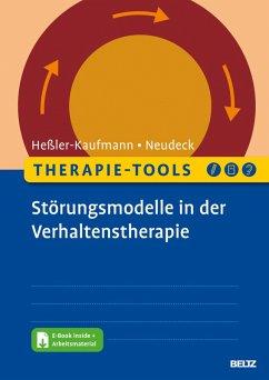 Therapie-Tools Störungsmodelle in der Verhaltenstherapie (eBook, PDF) - Neudeck, Peter; Heßler-Kaufmann, Johannes