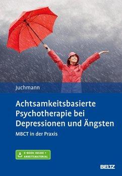 Achtsamkeitsbasierte Psychotherapie bei Depressionen und Ängsten (eBook, PDF) - Juchmann, Ulrike