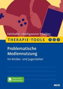 Therapie-Tools Problematische Mediennutzung im Kindes- und Jugendalter (eBook, PDF) - Felnhofer, Anna; Galliez, Stéphanie; Kothgassner, Oswald David