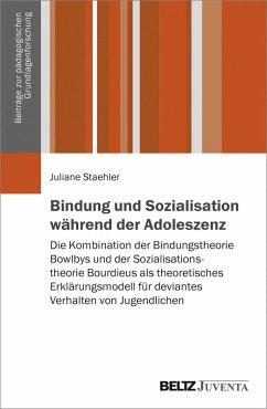 Bindung und Sozialisation während der Adoleszenz (eBook, PDF) - Staehler, Juliane