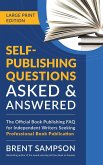 Self-Publishing Questions Asked & Answered (LARGE PRINT EDITION)