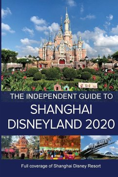The Independent Guide to Shanghai Disneyland 2020 - Costa, G.
