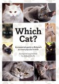 Which Cat?: An essential guide to Britain's 20 most popular cats.