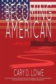 Becoming American: A Political Memoir