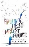 Favourite Hello. Hardest Goodbye.