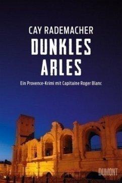 Dunkles Arles / Capitaine Roger Blanc ermittelt Bd.5 (Mängelexemplar) - Rademacher, Cay