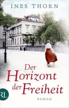 Der Horizont der Freiheit (Mängelexemplar) - Thorn, Ines