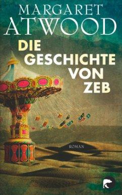 Die Geschichte von Zeb (Mängelexemplar) - Atwood, Margaret