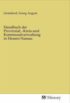 Handbuch der Provinzial, -Kreis-und Kommunalverwaltung in Hessen-Nassau