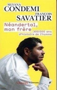 Néandertal, mon frère. - Condemi, Silvana; Savatier, François