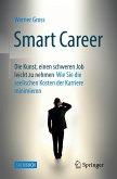 Smart Career: Die Kunst, einen schweren Job leicht zu nehmen