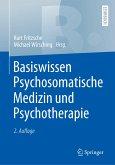 Basiswissen Psychosomatische Medizin und Psychotherapie