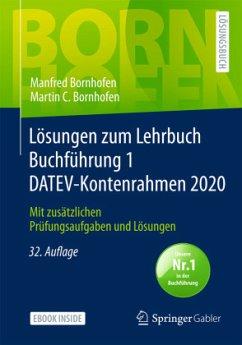 Lösungen zum Lehrbuch Buchführung 1 DATEV-Kontenrahmen 2020 - Bornhofen, Manfred;Bornhofen, Martin C.