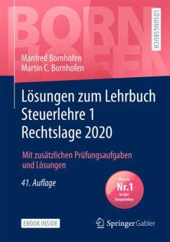 Lösungen zum Lehrbuch Steuerlehre 1 Rechtslage 2020, m. 1 Buch, m. 1 E-Book; . - Bornhofen, Manfred;Bornhofen, Martin C.
