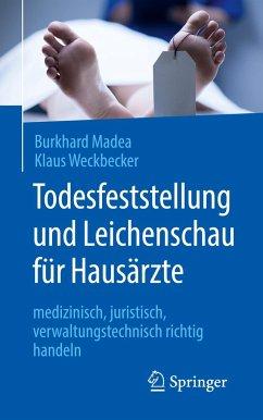Todesfeststellung und Leichenschau für Hausärzte - Madea, Burkhard; Weckbecker, Klaus