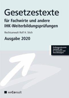 Gesetzestexte für Fachwirte und andere IHK-Weiterbildungsprüfungen - Stich, Rolf H.