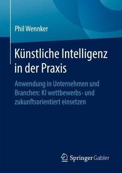 Künstliche Intelligenz in der Praxis - Wennker, Phil