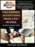 Facebook Advertising Made Easy In 2020