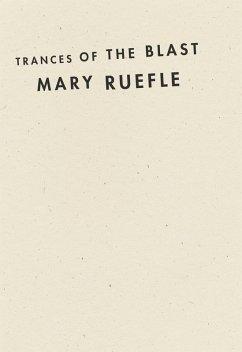 Trances of the Blast (eBook, ePUB) - Ruefle, Mary
