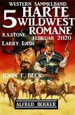 5 harte Wildwest-Romane: Western Sammelband Februar 2020 (eBook, ePUB)