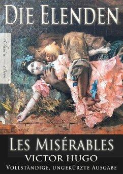 Victor Hugo: Die Elenden   Les Misérables (eBook, ePUB) - Victor Hugo, eClassica (Hrsg.