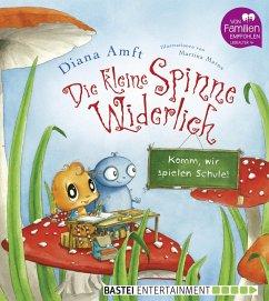 Komm, wir spielen Schule! / Die kleine Spinne Widerlich Bd.5 (eBook, ePUB) - Amft, Diana
