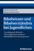 Bibelwissen und Bibelverständnis bei Jugendlichen (eBook, PDF)