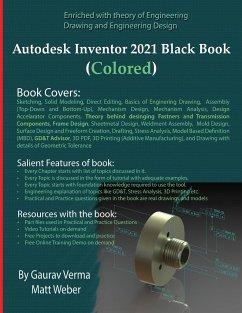 Autodesk Inventor 2021 Black Book (Colored) - Verma, Gaurav; Weber, Matt