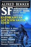 SF Abenteuer-Paket 1006 - Raumkapitän am Schwarzen Loch: Science Fiction Sammelband 1006 (eBook, ePUB)
