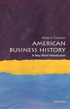 American Business History: A Very Short Introduction (eBook, PDF) - Friedman, Walter A.