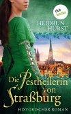 Die Pestheilerin von Straßburg: Die Straßburg-Saga Band 2 (eBook, ePUB)