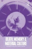 Death, Memory and Material Culture (eBook, PDF)