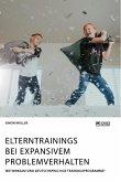 Elterntrainings bei expansivem Problemverhalten. Wie wirksam sind deutschsprachige Trainingsprogramme?