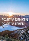 Positiv denken - Positiv leben